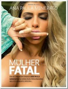 Ana Paula Minerato a mulher fatal